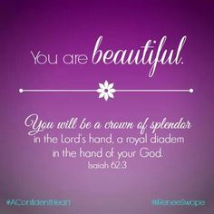 You shall also be a crown of beauty in the hand of Yahweh, and a royal diadem in the hand of your God. Isaiah World English Bible Healing Bible Verses, Bible Scriptures, Bible Quotes, Scripture Verses, You Are Beautiful, Beautiful Words, Just Believe, Daughters Of The King, Jesus Saves