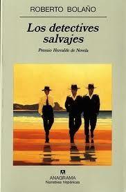 Los detectives salvajes / Roberto Bolaño - Barcelona : Anagrama, D.L. 2005