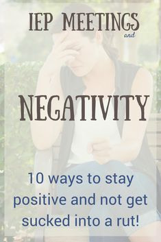 When you are frustrated, it is easy to get trapped in a rut of negativity. I'm addressing some parent questions and concerns, and giving you 10 Tips to stay above the fray of IEP meeting negativity and gossip.  #IEPadvice #IEPmeeting #DontIEPalone via @lisalightner