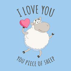 I Love You You Piece Of Sheep Men's T-Shirt