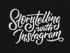 Storytelling With Instagram