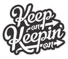 Keep On Sticker