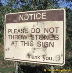 Google Image Result for http://spasticsatan.files.wordpress.com/2008/06/stupid-signs-throw-stones.jpg