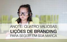 Quatro valiosas lições de branding para sua marca   http://agbranding.com.br/amobranding/quatro-valiosas-licoes-de-branding/