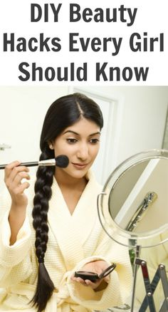 DIY Beauty Hacks Every Girl Should Know