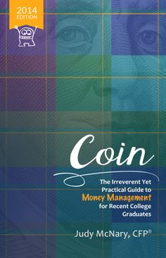 A Great Gift for a College Graduate! A true gem in the world of personal finance books, Coin covers the basics with humor and wit so that you can get on with living. Written specifically to meet the needs of newly minted college graduates, Coin makes a perfect gift for anyone just starting out. Who knew personal finance could be so fun? http://ow.ly/xmppX