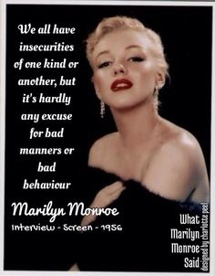 Real Marilyn Monroe quotes & that& right. Being insecure and angry and angry is something & Great Quotes, Quotes To Live By, Inspirational Quotes, Marilyn Monroe Quotes, Marilyn Monroe Room, Les Sentiments, Celebration Quotes, Norma Jeane, Famous Quotes