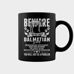 Beware Crazy Dalmatian Dog Lady You Not Be A Problem Mug clever fathers day gifts, fathers day diy ideas, fathers day celebration ideas Father's Day Celebration, Dalmatian Dogs, Great Dane Dogs, Boston Terrier Dog, Father's Day Diy, Dog Lady, Cool Mugs, Great T Shirts, Family Shirts