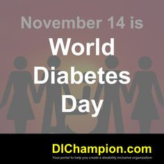 November 14 is World Diabetes Day​​ www.dichampion.com #disability #autism #disabilities #inclusion #accessibility #disabilityinclusion #valuable500 #disabilityin