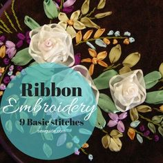 Beginner's guide to Ribbon embroidery : 9 most commonly used stitches - Sew Guide