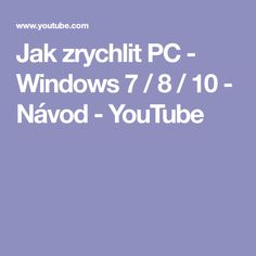 Jak zrychlit PC - Windows 7 / 8 / 10 - Návod - YouTube Pc Mouse, Techno, Youtube, Hardware, Internet, Computer Hardware, Techno Music, Youtubers