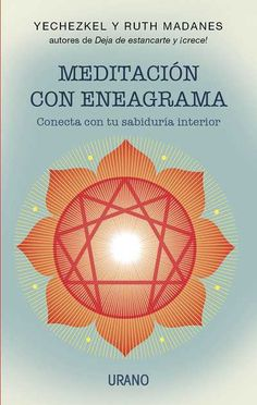 Meditación con eneagrama // Ruth Madanes y Yechezkel // CRECIMIENTO PERSONAL (Ediciones Urano)