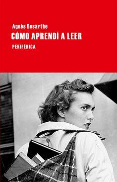Cómo aprendí a leer, Àgnes Desarthe, Editorial Periférica