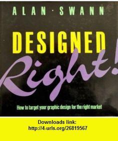 Designed Right! (9780891343325) Alan Swann , ISBN-10: 0891343326  , ISBN-13: 978-0891343325 ,  , tutorials , pdf , ebook , torrent , downloads , rapidshare , filesonic , hotfile , megaupload , fileserve