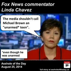Linda Chavez, Asshole of the Day for August 25, 2014 by TeaPartyCat (Follow @TeaPartyCat) When I heard that Fox News had a segment suggestin...