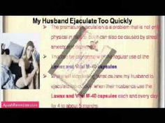 This video describes about what causes my husband to ejaculate too quickly. You can find more detail about Lawax Capsules and Vital M-40 Capsule at http://www.ayushremedies.com