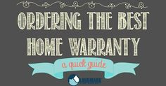 You've decided to buy a home warranty ... but which one? Here's a quick guide to ordering the best home warranty for you and your house!