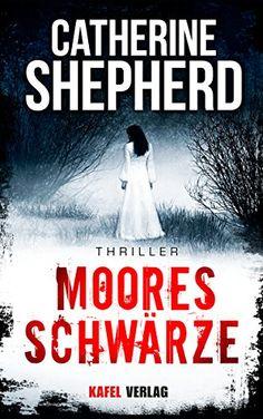 Mooresschwärze: Thriller by Catherine Shepherd https://www.amazon.de/dp/B01LYCYTGQ/ref=cm_sw_r_pi_dp_x_6X1uybS77Z5DY