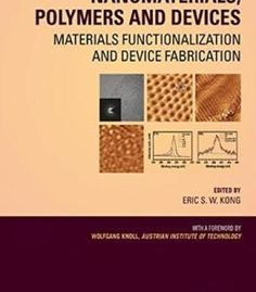 Nanomaterials Polymers And Devices: Materials Functionalization And Device Fabrication PDF