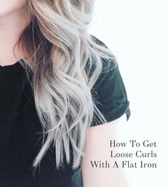 How To Get Loose Curls With A Flat Iron