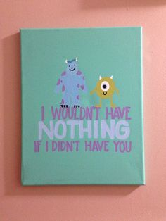 "Canvas by craftsbydaniellelee on Etsy, with lyrics from the Randy Newman song titled ""If I Didn't Have You"" from the Monsters Inc. soundtrack"