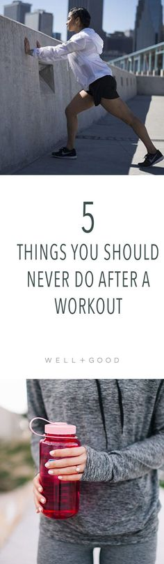 5 things you should never do after a workout.