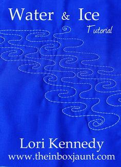 Water, Ice Machine Quilting Tutorial, Lori Kennedy