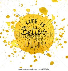 Card with hand drawn typography design element for greeting cards, posters and print. Life is better when you're laughing on watercolor painted yellow background with splashes