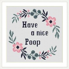 Subversive Cross Stitch with Funny text cross stitch - Have a nice poop  - Cross stitch pattern. Easy PDF embroidery pattern and cute decor to the bathroom or home.♥ This pattern is an Digital cross stitch.     Instant download after purchase.Fabric: 14 Aida Stitches: 111 x 110Size(s):  7.93 x 7.86 inches or 20.14 x 19.96 cmDMC Colors: 4This PDF pattern Includes:- Color and symbol pattern divided into pieces for printing- Color pattern fit on one page for comfort use from tablet- List of DMC col Cross Stitch Hoop, Cross Stitch Quotes, Funny Cross Stitch Patterns, Cross Stitch Borders, Modern Cross Stitch, Cross Stitch Kits, Cross Stitch Designs, Cross Stitching, Cross Stitch Embroidery