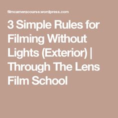 3 Simple Rules for Filming Without Lights (Exterior) | Through The Lens Film School