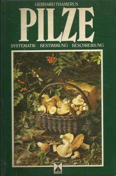 PILZE - Systematik Bestimmung Beschreibung von Gerhard Thamerus Gerhard, Antique Prints, Stuffed Mushrooms, Art Prints, Vegetables, Ebay, Food, Planting Flowers, Botany