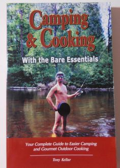 Camping and Cooking with the Bare Essentials by Tony Kellar (2004, Paperback)