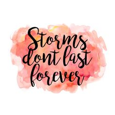 Storms don't last forever print by printsbybryson on etsy - quotes обо Now Quotes, Cute Quotes, Happy Quotes, Words Quotes, Positive Quotes, Motivational Quotes, Inspirational Quotes, Sayings, Three Word Quotes