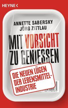 Annette Sabersky, Jörg Zittlau: Mit Vorsicht zu genießen. Heyne Verlag (Taschenbuch, Natur, Wissenschaft, Technik)