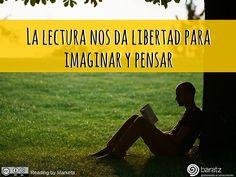 La lectura nos da libertad para imaginar y pensar