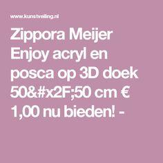 Zippora Meijer  Enjoy  acryl en posca op 3D doek 50/50 cm € 1,00 nu bieden! -