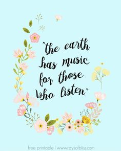 Free Printable - The Earth Has Music for Those Who Listen - rays of bliss