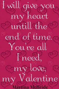 Valentine martina mcbride Songs That Describe Me, Martina Mcbride, Love Quotes, Lyrics, Entertainment, Thoughts, Words, Music, Qoutes Of Love