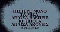 Edgar Allan Poe, Greek Quotes, So True, Wisdom Quotes, Food For Thought, Wise Words, Truths, Sad, Thoughts