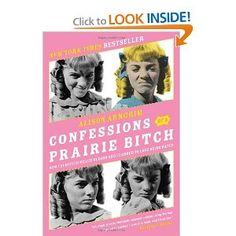Amazon.com: Confessions of a Prairie Bitch: How I Survived Nellie Oleson and Learned to Love Being Hated (9780061962158): Alison Arngrim: Books