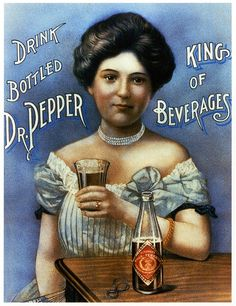 Dr. Pepper, The King of Beverages  circa 1900    by paul.malon, via Flickr