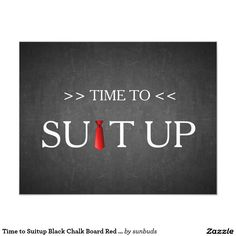 Time to Suitup Black Chalk Board Red Tie 4.25x5.5 Paper Invitation Card