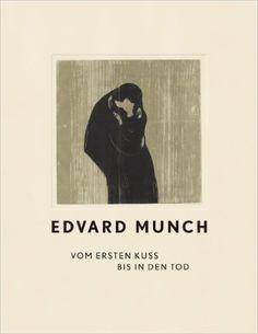 Edvard Munch: Vom ersten Kuss bis in den Tod: Amazon.de: Staatsgalerie Stuttgart, Corinna Höper: Bücher