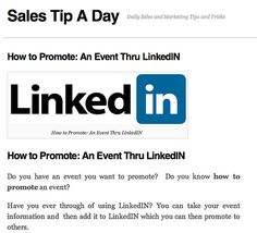 How To Promote: An Event Thru LinkedIn    salestipaday.com/2011/09/16/how-to-promote-an-event-thru-...    Do you have an event you want to promote? Do you know how to promote an event?  Have you ever through of using LinkedIn?  LinkedIn is a great way to p The fastest way to get your blog seen and make money while doing it - see how here at http://hundredpercentcommissions.com