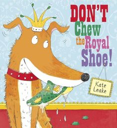 Don't Chew the Royal Shoe by Kate Leake http://www.amazon.com/dp/1407139347/ref=cm_sw_r_pi_dp_eX46ub00BF7Z9