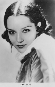 Leading Latinas: Lupe Vélez (July 18, 1908 – December 14, 1944) was a Mexican film actress. Vélez began her career in Mexico as a dancer before moving to the U.S. where she worked in vaudeville. She was noticed by Fanny Brice who promoted her. Vélez soon entered films, making her first appearance in 1924. By the end of the decade she had progressed to leading roles.