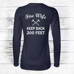Firefighter Wife Shirt  Fire Wife T Shirt  Keep by MadJoApparel