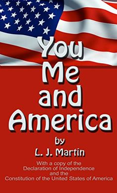 You, Me, and America by L. J. Martin