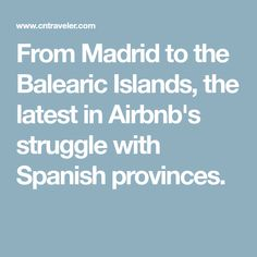 From Madrid to the Balearic Islands, the latest in Airbnb's struggle with Spanish provinces.