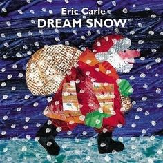 December 20 Magical Children's Christmas Books To Read Aloud>>>Dream Snow by Eric Carle Eric Carle, Childrens Christmas Books, Childrens Books, Christmas Pictures, Christmas Fun, Christmas Activities, Christmas Ornament, Xmas, Magical Christmas